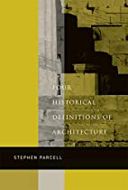 Four Historical Definitions of Architecture…
