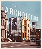 On Architecture: Melvin Charney, a Critical…