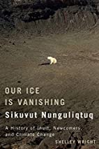 Our Ice Is Vanishing / Sikuvut Nunguliqtuq:…