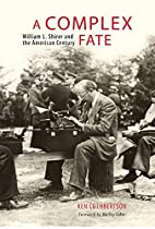 A Complex Fate: William L. Shirer and the…