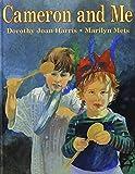 Harris, Dorothy Joan: Cameron and Me