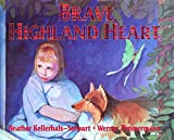 Kellerhals-Stewart, Heather: Brave Highland Heart