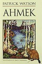 Ahmek by Patrick Watson