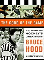 The Good of the Game: Recapturing Hockey's…