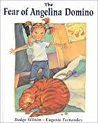 The Fear of Angelina Domino by Budge Wilson
