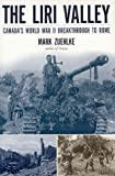 Zuehlke, Mark: The Liri Valley: Canada's World War II Breakthrough to Rome