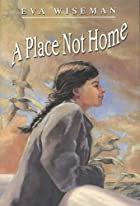 A Place Not Home by Eva Wiseman