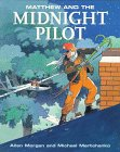 Matthew and the Midnight Pilot (Matthew's…