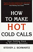 How to Make Hot Cold Calls: Your Guide to…