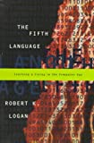 Robert Logan: The Fifth Language: Learning a Living in the Computer Age