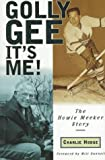 Hodge, Charlie: Golly Gee It's Me! : The Howie Meeker Story