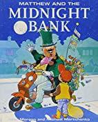 Matthew and the Midnight Bank (Matthew's…