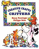 Furstinger, Nancy: Creative Crafts for Critters