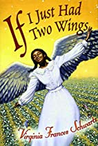 If I Just Had Two Wings by Virginia Frances…