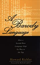 A Bawdy Language: How a Second-Rate Language…