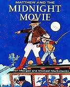 Matthew and the Midnight Movie…