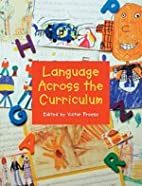 Language Across the Curriculum by Victor…