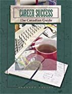 Career Success: The Canadian Guide by…