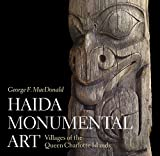 MacDonald, George F.: Haida Monumental Art: Villages of the Queen Charlotte Islands