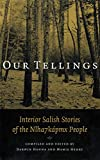Hanna, Darwin: Our Tellings: Interior Salish Stories of the Nlha7Kapmx People
