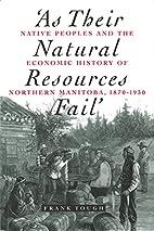 As Their Natural Resources Fail: Native…