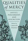Strange, Carolyn: Qualities of Mercy: Justice, Punishment, and Discretion