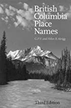 British Columbia Place Names by G. P. V.…