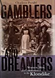 Porsild, Charlene: Gamblers and Dreamers: Women, Men, and Community in the Klondike