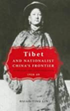 Tibet and Nationalist China's Frontier:…