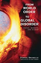 From World Order to Global Disorder: States,…