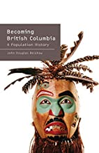 Becoming British Columbia: A Population…
