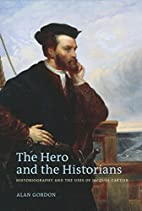 The Hero and the Historians: Historiography…