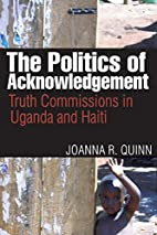 The Politics of Acknowledgement: Truth…