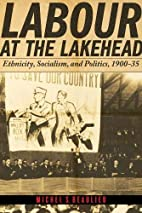 Labour at the Lakehead: Ethnicity,…
