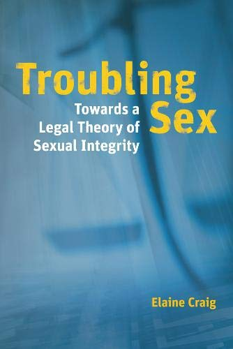 troubling-sex-towards-a-legal-theory-of-sexual-integrity-law-and-society