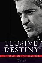 Elusive Destiny: The Political Vocation of…