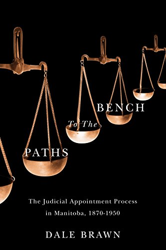 paths-to-the-bench-the-judicial-appointment-process-in-manitoba-1870-1950-law-and-society