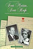 Hugh MacLennan: Dear Marian, Dear Hugh: The MacLennan-Engel Correspondence