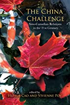 The China challenge : Sino-Canadian…