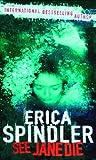 Erica Spindler: See Jane Die (MIRA Backlist)