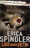 Erica Spindler: Last Known Victim