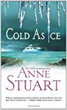 Stuart, Anne: Cold as Ice