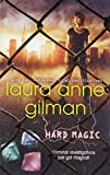 Gilman, Laura Anne: Hard Magic