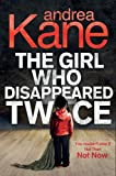 Kane, Andrea: Girl Who Disappeared Twice