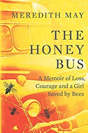 The Honey Bus: A Memoir of Loss, Courage and…