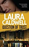 Caldwell, Laura: Question of Trust