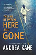 The Line Between Here and Gone by Andrea…