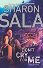 Don't Cry for Me by Sharon Sala