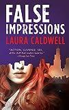 Caldwell, Laura: False Impressions (Izzy Mcneil)