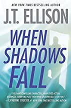 When Shadows Fall by J. T. Ellison